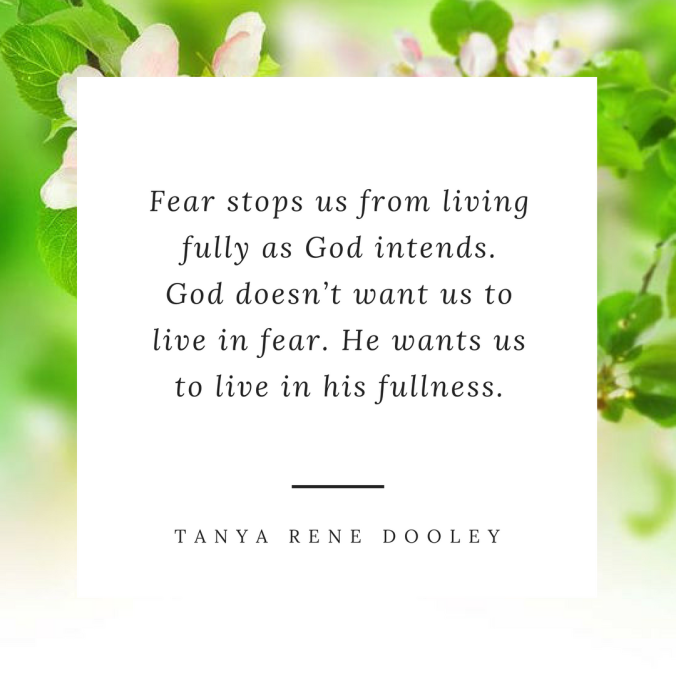 Fear stops us from living fully as God intends. God doesn_t want us to live in fear. He wants us to live in his fullness.